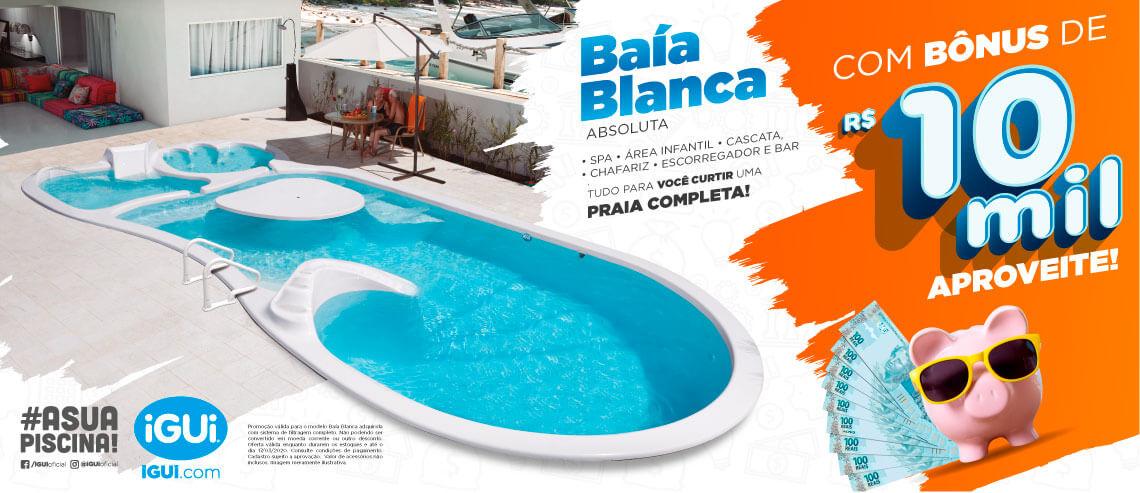Promoção piscina Baía Blanca com BÔNUS de 10 mil reais - Aproveite é por tempo limitado!